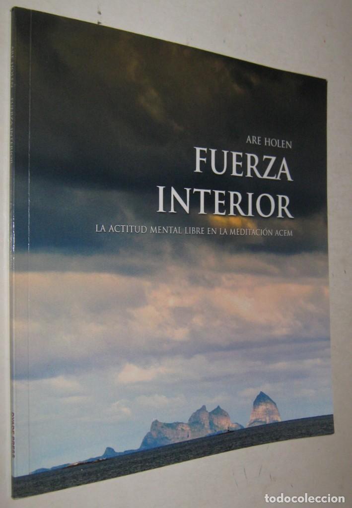 FUERZA INTERIOR - LA ACTITUD MENTAL LIBRE EN LA MEDITACION ACEM - ARE HOLEN - ILUSTRADO (Libros de Segunda Mano - Pensamiento - Otros)