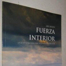 Libros de segunda mano: FUERZA INTERIOR - LA ACTITUD MENTAL LIBRE EN LA MEDITACION ACEM - ARE HOLEN - ILUSTRADO. Lote 194319980