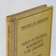 Libros de segunda mano: VUELO DE ESCUELA ACROBÁTICO Y DE CRUCERO - W. SCHULZE - ECKARDT. Lote 194322961
