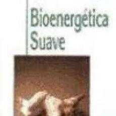 Livres d'occasion: BIOENERGÉTICA SUAVE EVA REICH Y ESZTER ZORNANSKY. Lote 194322970