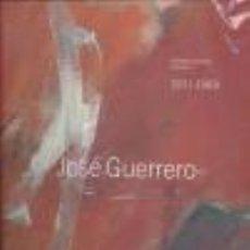 Libros de segunda mano: JOSÉ GUERRERO. CATÁLOGO RAZONADO, TOMOS I, 1931-1969, Y II, 1970-1991.. - GUERRERO,JOSE.. Lote 194325132