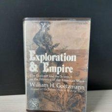 Libros de segunda mano: EXPLORATION & EMPIRE, WILLIAM H. GOETZMANN. Lote 194327587