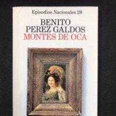 Libros de segunda mano: MONTES DE OCA - B. PEREZ GALDOS - EPISODIOS NACIONALES 28 - ALIANZA EDITORIAL 1978. Lote 194327648