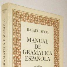 Libros de segunda mano: MANUAL DE GRAMATICA ESPAÑOLA - RAFAEL SECO. Lote 194330032