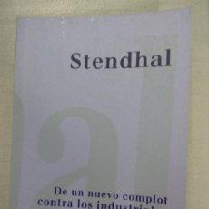 Libros de segunda mano: DE UN NUEVO COMPLOT CONTRA LOS INDUSTRIALES. - STENDHAL.. Lote 194333642