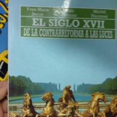 Libros de segunda mano: EL SIGLO XVIII. DE LA CONTRARREFORMA A LAS LUCES - BERCÉ, YVES-MARIE/MOLINIER, ALAIN/PÉRONNET, MICHE. Lote 194334457