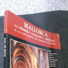 Libros de segunda mano: MALLORCA-LA PRIMERA CONQUESTA CRISTIANA-EDICIÓ COMMEMORATICA DEL 750 ANIVERSARI DE LA CONQUESTA. Lote 194334601