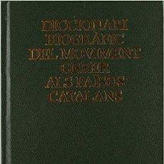 Libros de segunda mano: DICCIONARI BIOGRÀFIC DEL MOVIMENT OBRER ALS PAÏSOS CATALANS M TERESA MARTÍNEZ DE SAS , PELAI PAGÈS . Lote 194334794
