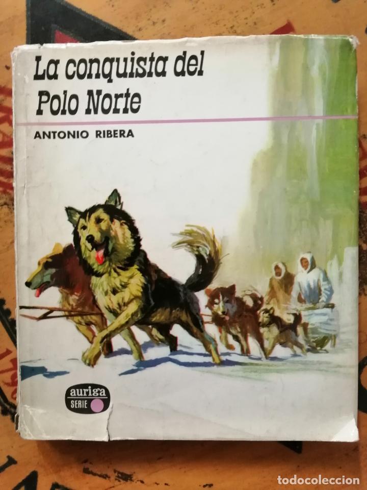 LA CONQUISTA DEL POLO NORTE. ANTONIO RIBERA. (Libros de Segunda Mano - Ciencias, Manuales y Oficios - Otros)