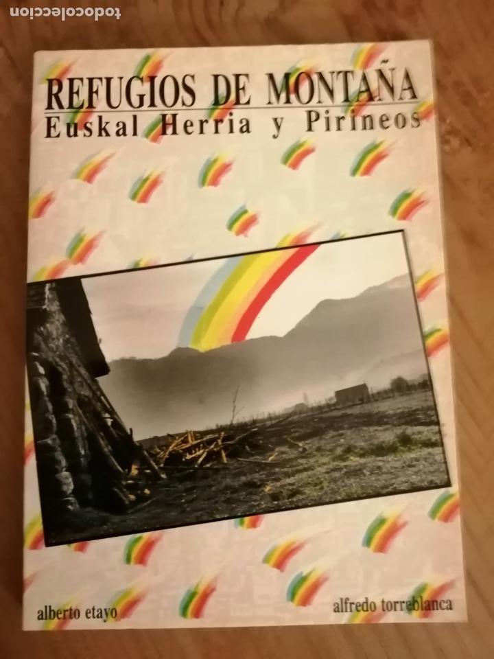 REFUGIOS DE MONTAÑA. EUSKAL HERRIA Y PIRINEOS. (Libros de Segunda Mano - Ciencias, Manuales y Oficios - Otros)