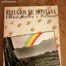 Libros de segunda mano: REFUGIOS DE MONTAÑA. EUSKAL HERRIA Y PIRINEOS.. Lote 194340130