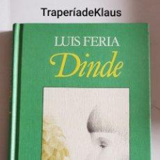 Libros de segunda mano: DINDE - LUIS FERIA - CAR172. Lote 194343551