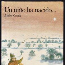Libros de segunda mano: UN NIÑO HA NACIDO - JINDRA CAPEK - EDICIONES SM 1984. Lote 194343868