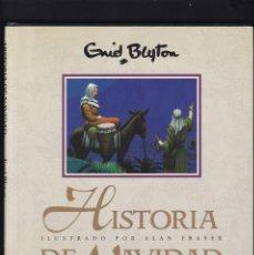 Libros de segunda mano: HISTORIA DE NAVIDAD - ENID BLYTON - EDICIONES B 1992 / 1ª EDICION. Lote 194344543