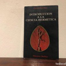Libros de segunda mano: INTRODUCCIÓN A LA CIENCIA HERMÉTICA. GIULANO KREMMERZ. EDICIONES OBELISCO. TRADICIÓN. MAGIA.. Lote 194345118