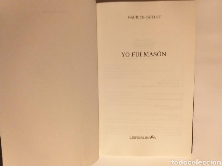 Libros de segunda mano: Yo fui Mason . Maurice Caillet. - Foto 7 - 194348382