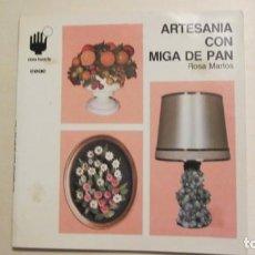 Libros de segunda mano: ARTESANIA CON MIGA DE PAN EDICIONES CEAC 1990 COMO HACERLO 27 ROSA MARTOS MANUALIDADES. Lote 194348447