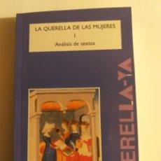 Libros de segunda mano: LA QUERELLA DE LAS MUJERES I . ANÁLISIS DE TEXTOS . CRISTINA SEGURA .. PENSAMIENTO ENSAYO. Lote 194349086