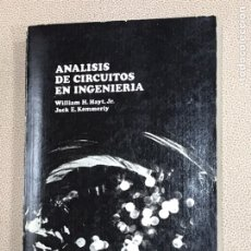 Libros de segunda mano: ANÁLISIS EN CIRCUITOS EN INGENIERÍA. AÑO 1979. WILLIAM H.HAYT - JACK E. KEMMERLY. Lote 194349096