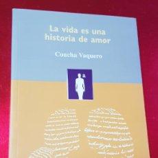 Libros de segunda mano: LIBRO-LA VIDA ES UNA HISTORIA DE AMOR-CONCHA VAQUERO GREGORIO-ESPIRITUALISMO NATURAL-ED,PRIMERAPERSO. Lote 194349265