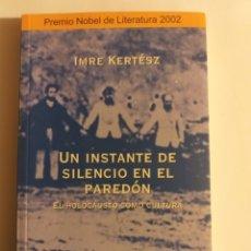 Libros de segunda mano: UN INSTANTE DE SILENCIO EN EL PAREDÓN . EL HOLOCAUSTO COMO CULTURA . . PENSAMIENTO ENSAYO. Lote 194349410