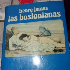 Libros de segunda mano: LAS BOSTONIANAS DE HENRY JAMES ED.1986. Lote 194359217