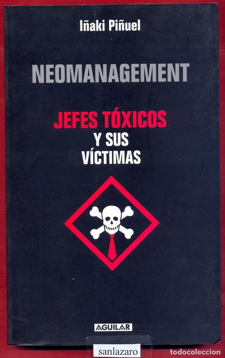 NEOMANAGEMENT JEFES TOXICOS Y SUS VICTIMAS IÑAKI PIÑUEL 230 PAG AÑO 2004 LL3472 (Libros de Segunda Mano - Bellas artes, ocio y coleccionismo - Otros)