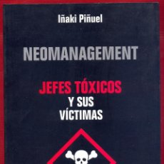 Livres d'occasion: NEOMANAGEMENT JEFES TOXICOS Y SUS VICTIMAS IÑAKI PIÑUEL 230 PAG AÑO 2004 LL3472. Lote 194360832