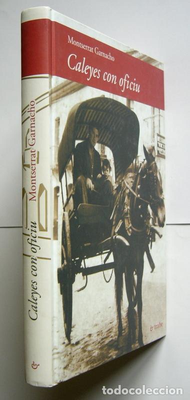 Libros de segunda mano: CALEYES CON OFICIU - MONTSERRAT GARNACHO - Foto 2 - 194361217