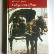 Libros de segunda mano: CALEYES CON OFICIU - MONTSERRAT GARNACHO. Lote 194361217
