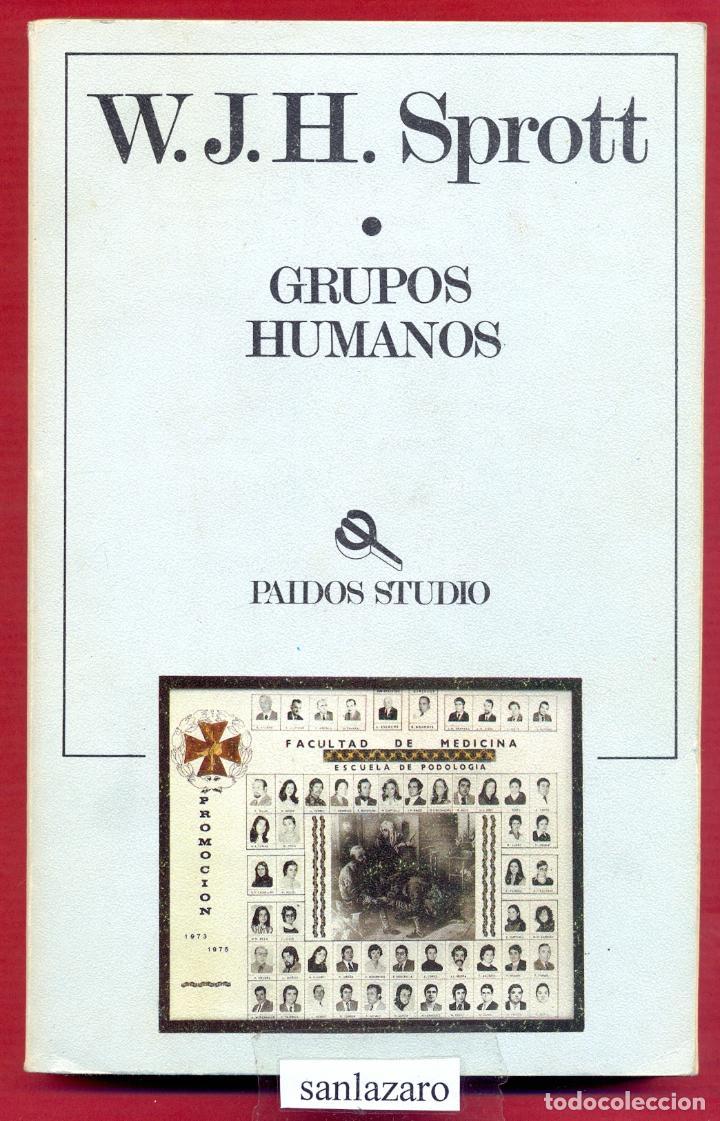 GRUPOS HUMANOS W.J.H.SPROTT EDITORIAL PAIDOS 228 PAG. AÑO 1987 LE3189 (Libros de Segunda Mano - Ciencias, Manuales y Oficios - Otros)