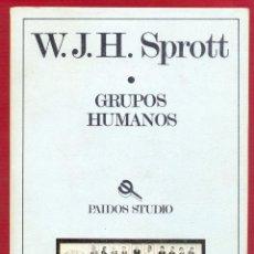 Libros de segunda mano: GRUPOS HUMANOS W.J.H.SPROTT EDITORIAL PAIDOS 228 PAG. AÑO 1987 LE3189. Lote 194361497