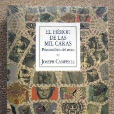 Libros de segunda mano: EL HÉROE DE LAS MIL CARAS. PSICOANÁLISIS DEL MITO, DE JOSEPH CAMPELL. FCE ANTROPOLOGÍA. Lote 194361802