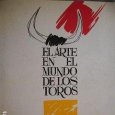 Libros de segunda mano: EL ARTE EN EL MUNDO DE LOS TOROS.SEVILLA 1994.PINTORES ESCULTORES FOTOGRAFOS ANTONIO PEÑA. Lote 194363692
