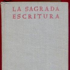 Libros de segunda mano: LA SAGRADA ESCRITURA AUTORES CRISTIANOS EDITORIAL CATÓLICA 1131 PAG AÑO 1961 LE3190 . Lote 194364522