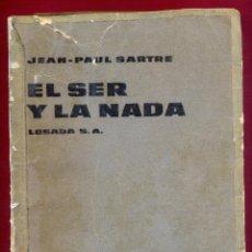 Libros de segunda mano: EL SER Y LA NADA JEAN- PAUL SARTRE EDITORIAL LOSADA 776 PAG AÑO 1943 LE3191. Lote 194365160
