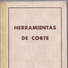 Libros de segunda mano: A. L. CASILLAS : HERRAMIENTAS DE CORTE - PRIMERA EDICION GRAFICAS REUNIDAS (AÑO 1957). Lote 194366836