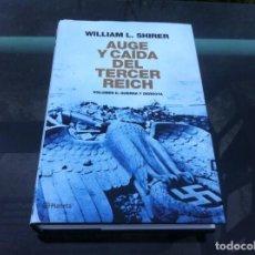 Libros de segunda mano: WILLIAM L. SHIRER. AUGE Y CAÍDA DEL TERCER REICH. VOL. II. GUERRA Y DERROTA. 2011, PLANETA.. Lote 194366885
