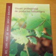 Libros de segunda mano: MANUAL DEL CURS PONT DE NIVELL BÀSIC A QUALIFICAT D'USUARI PROFESSIONAL DE PRODUCTES FITOSANITARIS. Lote 194367425