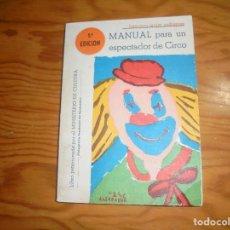 Libros de segunda mano: MANUAL PARA UN ESPECTADOR DE CIRCO. FRANCISCO JAVIER RODRIGUEZ. 1ª EDC. 1980. Lote 194370317