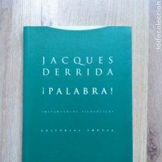 Libros de segunda mano: ¡PALABRA! JACQUES DERRIDA.. Lote 194380528