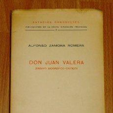 Libros de segunda mano: ZAMORA ROMERA, ALFONSO. DON JUAN VALERA : (ENSAYO BIOGRÁFICO-CRÍTICO) (ESTUDIOS CORDOBESES ; 4). Lote 194390755