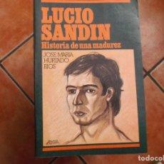 Libros de segunda mano: LUCIO SANDIN, HISTORIA DE UNA MADUREZ, JOSE MARIA HURTADO RIOS, HOGAR DEL LIBRO. Lote 194391691