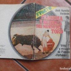 Libros de segunda mano: TRAGEDIA Y MISERIA DEL MUNDO DEL TORO,VIDA Y MILAGRO DE PLACIDO FORTUNA,JOSE AURELIO VALDEON,IMPACTO. Lote 194392805