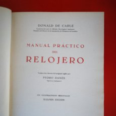Libros de segunda mano: LIBRO MANUAL PRÁCTICO DEL RELOJERO EDITOR JOSE MONTESO AÑO 1957.. Lote 194392940
