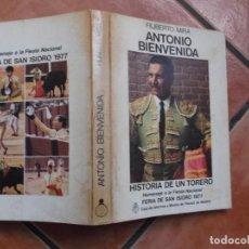 Libros de segunda mano: ANTONIO BIENVENIDA ,HISTORIA DE UN TORERO, FILIBERTO MIRA,CAJA DE AHORRO Y MONTE DE PIEDAD DE MADRID. Lote 194393160