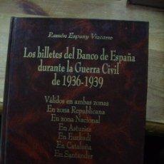 Libros de segunda mano: LOS BILLETES DEL BANCO DE ESPAÑA DURANTE LA GUERRA CIVIL DE 1936-1939, RAMÓN ESPUNY. ART.231-42. Lote 194393465
