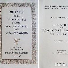 Libros de segunda mano: ASSO, IGNACIO JORDAN DE. HISTORIA DE LA ECONOMÍA POLÍTICA DE ARAGÓN. [ZARAGOZ, 1798]. 1947.. Lote 194394020