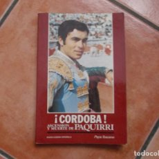 Libros de segunda mano: CORDOBA,ASCENSION Y MUERTE DE PAQUIRRI, PEPE TOSCANO, RADIO CADENA ESPAÑOLA, CON FOTOS . Lote 194394300
