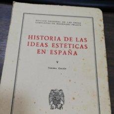 Libros de segunda mano: HISTORIA DE LAS IDEAS ESTETICAS EN ESPAÑA. TOMO V. 3ª EDICION. ENRIQUE SANCHEZ REYES. 1962.. Lote 194394607